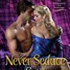 Never Seduce a Scot (The Montgomerys and Armstrongs)