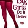 Big Girls Do It Better