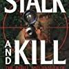 Stalk and Kill