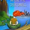 Where the Deer Dwell