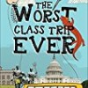 The Worst Class Trip Ever (The Worst)