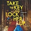 Take the Key and Lock Her Up (Embassy Row)
