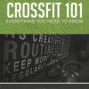CrossFit 101: Everything You Need to Know