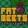 Fat Beets