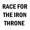 Race for the Iron Throne