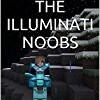 The Illuminati Noobs (Merciless Blade Series)