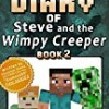Diary of Minecraft Steve and the Wimpy Creeper Book 2