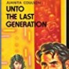 Unto The Last Generation