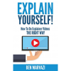 Explain Yourself!: How To Do Explainer Videos The Right Way
