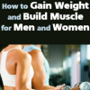 [TUTORIAL] How to Gain Weight and Build Muscle for Men and Women