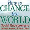 [TUTORIAL] How to Change the World: Social Entrepreneurs and the Power of New Ideas, Updated Edition