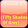 Fifty Shades Earned It Lyrics
