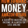 [TUTORIAL] How To Make Money On Amazon Mechanical Turk
