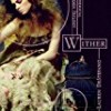 Wither (The Chemical Garden)