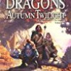 Dragons of Autumn Twilight (Dragonlance Chronicles)