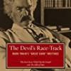 "The Devil's Race-Track: Mark Twain's ""Great Dark"" Writings"