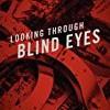 Looking Through Blind Eyes