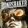 Boneshaker (Clockwork Century)