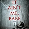 It Ain't Me, Babe (Hades Hangmen)