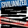 Civilianized: A Young Veteran's Memoir