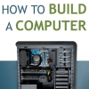 [TUTORIAL] How to Build a Computer