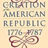 The Creation of the American Republic