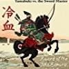Cold Blood: Yamabuki vs. the Sword Master (Sword of the Taka Samurai Series)