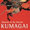 Memoirs of the Warrior Kumagai: A Historical Novel