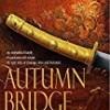 Autumn Bridge (Cloud of Sparrows Series)