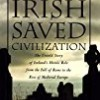 How the Irish Saved Civilization (Hinges of History Series)