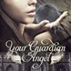 Your Guardian Angel (The Guardian Angel Series)