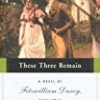 These Three Remain (Fitzwilliam Darcy, Gentleman)