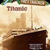Titanic: A Nonfiction Companion (Magic Tree House Trackers Series)