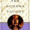 What the Buddha Taught: Revised and Expanded Edition