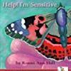 Help! I'm Sensitive