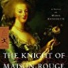 The Knight of Maison-Rouge (The Marie Antoinette Romances)