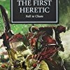 The First Heretic: Fall to Chaos (Warhammer 40,000 Novels: Horus Heresy)