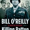 Killing Patton: The Strange Death of World War II's Most Audacious General (The Killing Series)