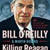 Killing Reagan: The Violent Assault That Changed a Presidency (The Killing Series)