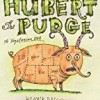 Hubert the Pudge: A Vegetarian Tale