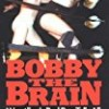 Bobby the Brain