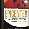 Epicenter: Why the Current Rumbling in the Middle East Will Change Your Future