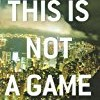 This Is Not a Game (Dagmar Shaw Thrillers)
