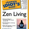 The Complete Idiot's Guide to Zen Living