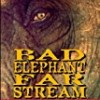 Bad Elephant Far Stream