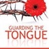 Guarding the Tongue (Golden Advice Series)