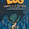 Lug, Dawn of the Ice Age