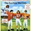 The Zucchini Warriors (Macdonald Hall)