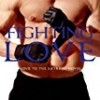 Fighting Love (Love to the Extreme)