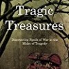 Tragic Treasures: Discovering Spoils of War in the Midst of Tragedy